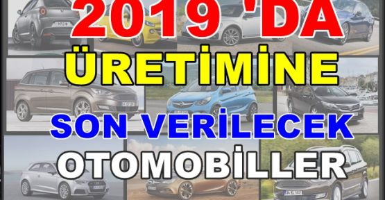 2019'da üretimine son verilecek 10 otomobil