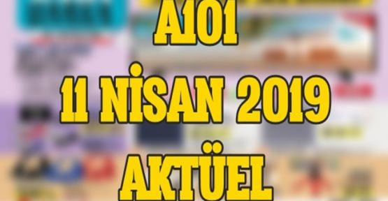 A101 11 Nisan 2019 Aktüel Kataloğu