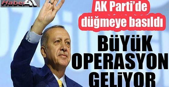AK Parti'de Büyük operasyon geliyor!