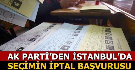 AK Parti'den İstanbul'da seçimin iptal başvurusu!