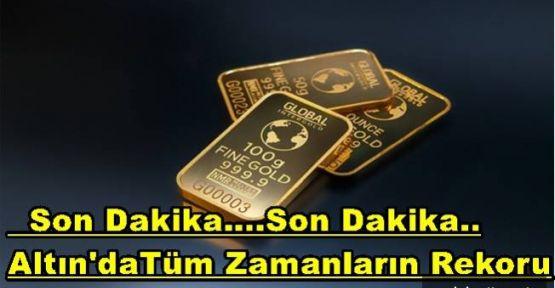 Altın tüm zamanların rekoru kırdı