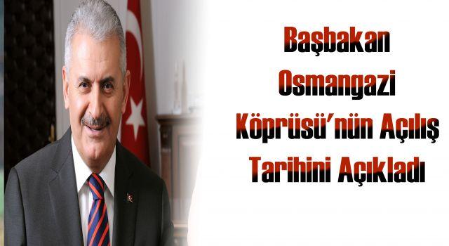 Başbakan Osmangazi Köprüsü'nün Açılış Tarihini Açıkladı
