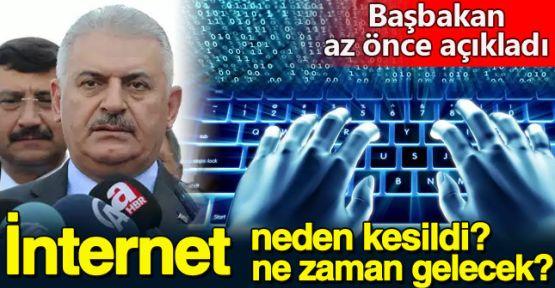 Başbakan'dan internet kesintisiyle ilgili flaş açıklama