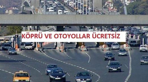 Bayram'da köprü ve otoyollar ücretsiz olacak