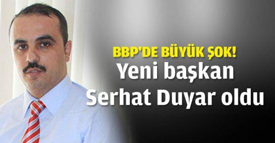 BBP'de İl başkanı Serhat Duyar oldu