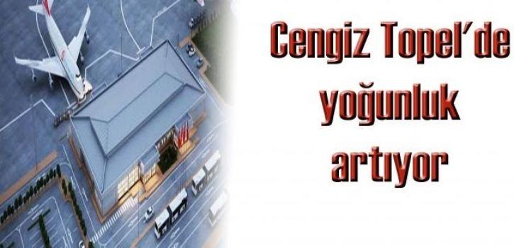 Cengiz Topel'de yoğunluk artıyor