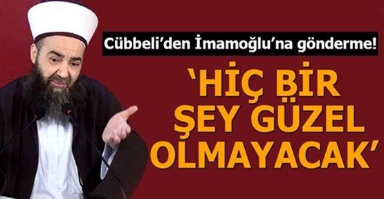 Cübbeli'den İmamoğlu'na gönderme!