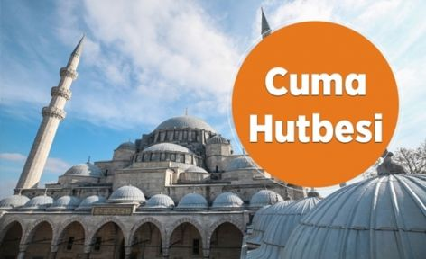 Cuma Hutbesi - 6 Eylül 2019