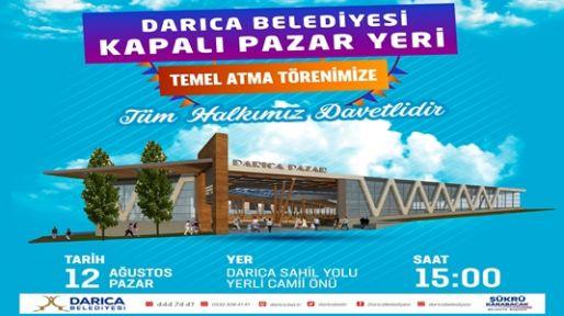 Darıca'da  Kapalı  Pazar Yerinin Temeli Atılıyor