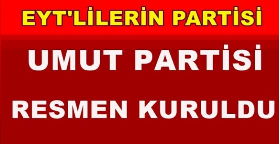 EYT'lilerin partisi Umut Partisi kuruldu!