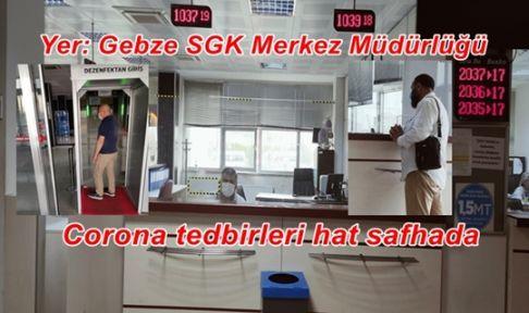 Gebze SGK Merkez Müdürlüğünde Corona tedbirleri hat safhada