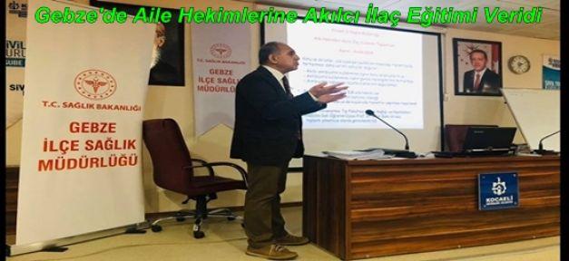 Gebze'de Aile Hekimlerine Akılcı İlaç Eğitimi