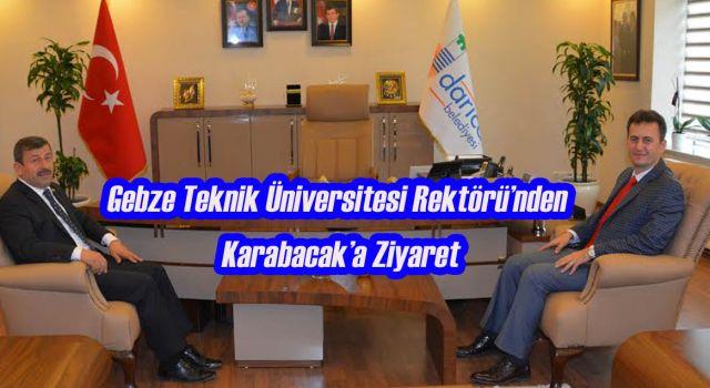 GTÜ Rektöründen Karabacak'a Ziyaret