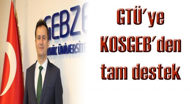 GTÜ'ye KOSGEB'den tam destek