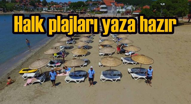 Halk plajları yaza hazır