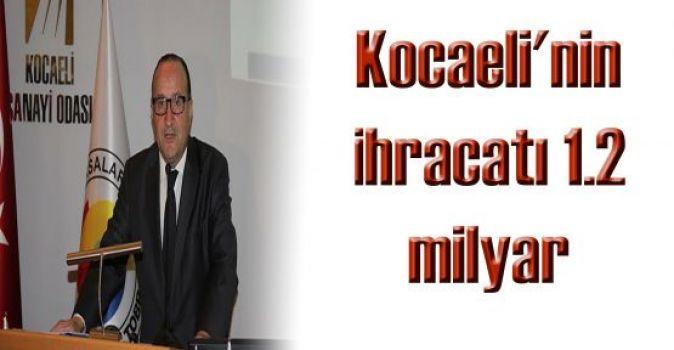 Kocaeli'nin ihracatı 1.2 milyar