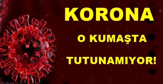 Koronavirüs o kumaşta barınamıyor!