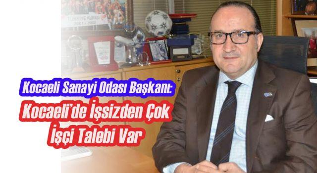 """KSO Başkanı Ayhan Zeytinoğlu: """"Kocaeli'de İşsizden Çok İşçi Talebi Var"""""""