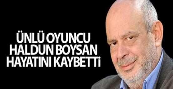 Kurtlar Vadisi'nin efsane ismi Haldun Boysan hayatını kaybetti!