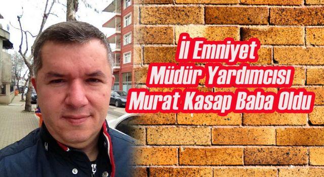 Murat Kasap Baba Oldu