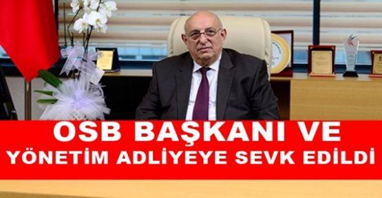OSB Başkanı ve Yönetimi Gözaltına Alındı