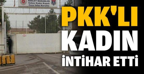 PKK'lı kadın cezaevinde intihar etti