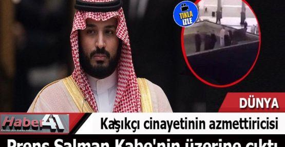 Prens Salman Kabe'nin üzerine çıktı