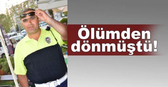 Şehit polis 3 yıl önce geçirdiği kazada ölümden dönmüş