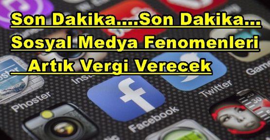 Sosyal medya fenomenleri de vergi ödeyecek.