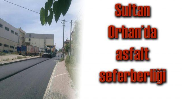 Sultan Orhan'da asfalt seferberliği