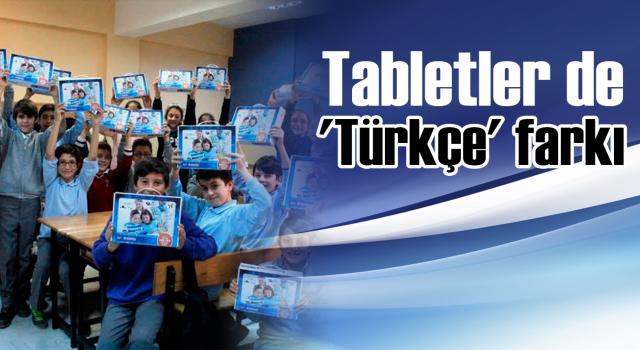 Tabletler de 'Türkçe' farkı