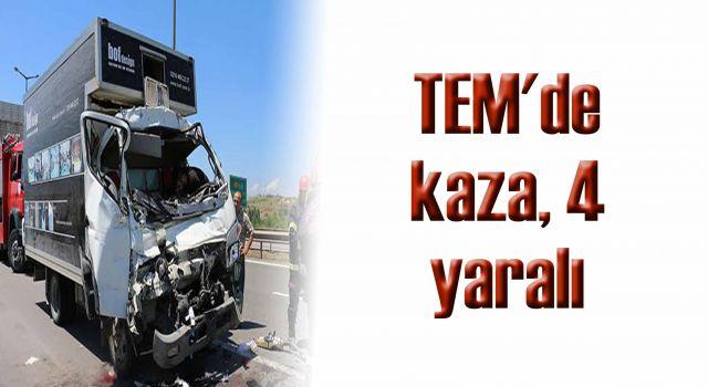TEM'de  kaza, 4 yaralı