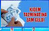 Kıdem Tazminatına Zam Geliyor !