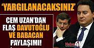 Cem Uzan'dan flaş Davutoğlu ve Babacan...