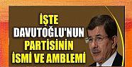 Davutoğlu'nun partisinin ismi ve amblemi...