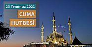 Diyanet Cuma Hutbesi|23 Temmuz 2021