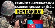 Ermenistan'dan hain saldırı: Şehit ve...