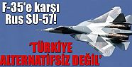 F-35'e karşı Rus SU-57!