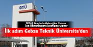 İlk adım Gebze Teknik Üniversite'den