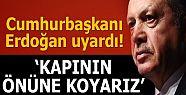 Recep Tayyip Erdoğan uyardı: Kapının...