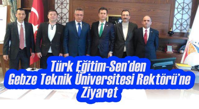 Türk Eğitim Sen'den Rektör'e Ziyaret