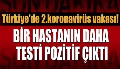 Türkiye'de 2.koronavirüs vakası!