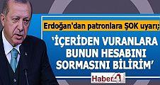 Erdoğan'dan patronlara şok uyarı!