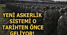 Yeni askerlik sistemi geliyor