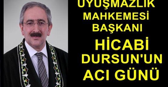 Uyuşmazlık Mahkemesi Başkanı Hicabi Dursun'un Acı Günü