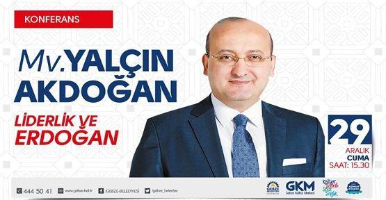 Yalçın Akdoğan Gebze'ye Geliyor !
