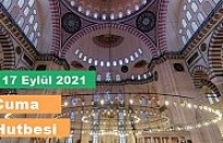 Diyanet Cuma Hutbesi - 17 Eylül 2021