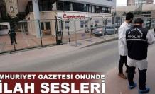 Cumhuriyet Gazetesi önünde silah sesleri