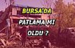 Bursa'da Patlama mı Oldu ?